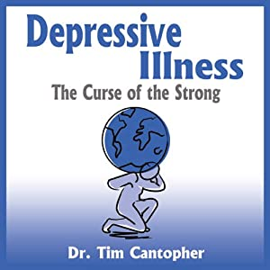 Depressive Illness: The Curse of the Strong | [Tim Cantopher]