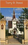 SURVIVING AND THRIVING IN THE SMALL CHURCH