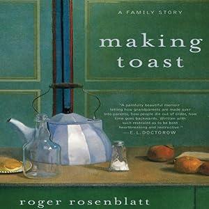 Making Toast: A Family Story | [Roger Rosenblatt]