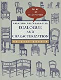Creating a Character: Dialogue and Characterization (The Art of Creative Prose)