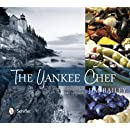 The Yankee Chef: Feel Good Food for Every Kitchen