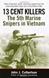 13 Cent Killers: The 5th Marine Snipers in Vietnam