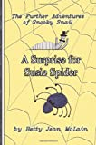 img - for A Surprise for Susie Spider: The Further Adventures of Snooky Snail (The Adventures of Snooky Snail) (Volume 2) book / textbook / text book