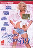 Supersexy 69 [DVD] (2006) Mandy Bright; Cindy Lords; Stefania Bruni; D' Salvo