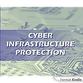 Cyber Infrastructure Protection (English Edition)
