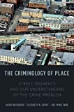 img - for The Criminology of Place: Street Segments and Our Understanding of the Crime Problem book / textbook / text book