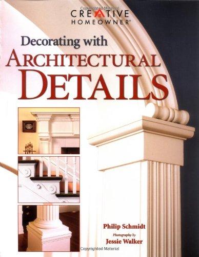 Decorating with Architectural Details, Philip Schmidt