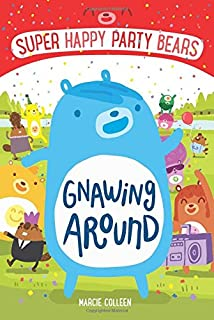 Book Cover: Super Happy Party Bears: Gnawing Around