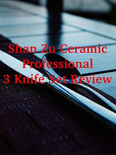Review: Shan Zu Ceramic Professional 3 Knife Set Review