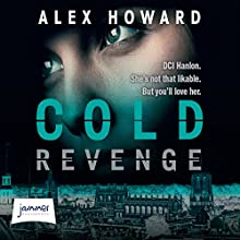 Cold Revenge: DI Hanlon 2 (       UNABRIDGED) by Alex Howard Narrated by Adjoa Andoh