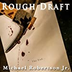 Rough Draft | Dan Dawkins,Michael Robertson Jr.