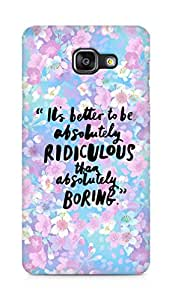 AMEZ its better to be absolutely ridiculous than boring Back Cover For Samsung Galaxy A5 (2016 EDITION)