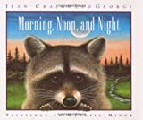 Morning, Noon, and Night (0006023628) by George, Jean Craighead