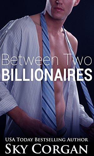 Between Two Billionaires (Between Two Billionaires Series Book 1)