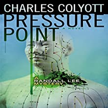 Pressure Point: The Randall Lee Mysteries, Book 2 | Livre audio Auteur(s) : Charles Colyott Narrateur(s) : Todd Curless