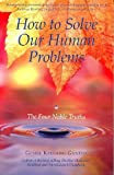 How to Solve Our Human Problems: The Four Noble Truths (0948006374) by Geshe Kelsang Gyatso