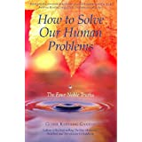 How to Solve Our Human Problems: The Four Noble Truthsby Geshe Kelsang Gyatso