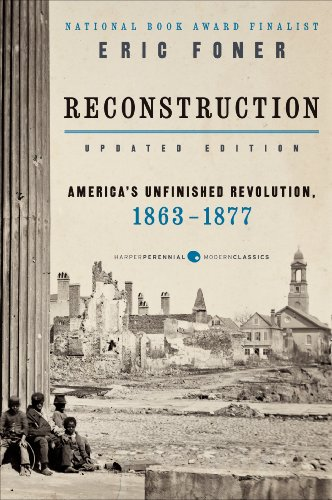 Reconstruction Updated Ed: America's Unfinished Revolution, 1863-1877