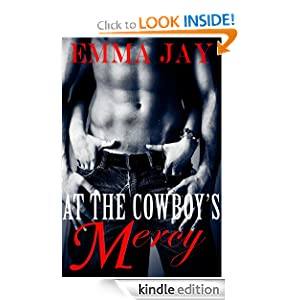 At the Cowboy's Mercy, an Erotic Contemporary Western Romance