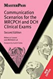 img - for Communication Scenarios for the MRCPCH and DCH Clinical Exams (Master Pass) book / textbook / text book