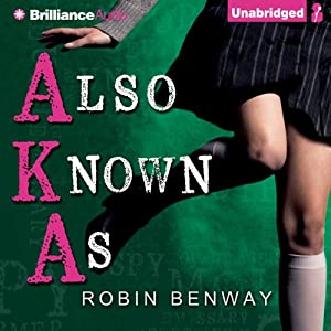 Also Known As: AKA, Book 1 | [Robin Benway]