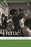 Tremé: Race and Place in a New Orleans Neighborhood
