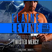 Twisted Mercy: Red Team, Book 4 Audiobook by Elaine Levine Narrated by Eric G. Dove