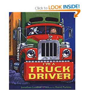 I'm a Truck Driver (Christy Ottaviano Books) by Jonathan London and David Parkins