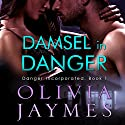 Damsel in Danger: Danger Incorporated, Volume 1 Audiobook by Olivia Jaymes Narrated by Lance Greenfield