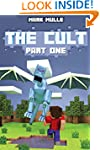 The Cult: Part 1: (An Unofficial Mine...