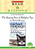 The Amazing Story of Adolphus Tips (Read & Respond)