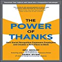 The Power of Thanks: How Social Recognition Empowers Employees and Creates a Best Place to Work (       UNABRIDGED) by Eric Mosley, Derek Irvine Narrated by Kevin Young
