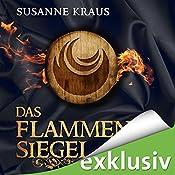 Das Flammensiegel (Rotrud von Saulheim 2) | Susanne Kraus