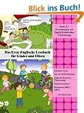Das Erste Englische Lesebuch f�r Kinder und Eltern (Gestufte Englische Leseb�cher f�r Kinder Book 1) (English Edition)