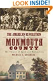 American Revolution in Monmouth County, The:: The Theatre of Spoil and Destruction