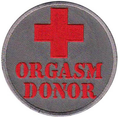 ORGASM DONOR FUN Embroidered Funny NEW Biker Vest Patch