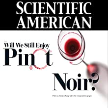 Scientific American: Will We Still Enjoy Pinot Noir? (       UNABRIDGED) by Kimberly A. Nicholas Narrated by Mark Moran