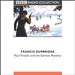 Paul Temple and the Geneva Mystery (Dramatized) | Francis Durbridge