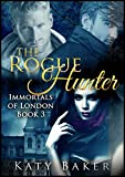 The Rogue Hunter (A New Adult Vampire Romance) (Immortals of London Book 3)