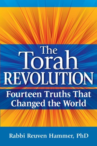 The Torah Revolution: Fourteen Truths That Changed the World, Reuven, Ph.d Hammer