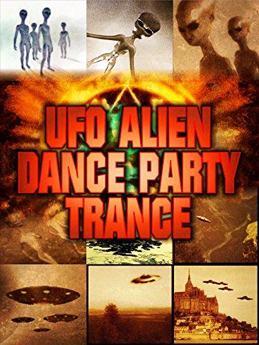 UFO Alien Dance Party Trance