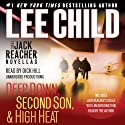 Three Jack Reacher Novellas (with Bonus Jack Reacher's Rules): Deep Down, Second Son, High Heat, and Jack Reacher's Rules (       UNABRIDGED) by Lee Child Narrated by Dick Hill, Lee Child