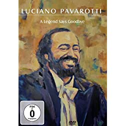 Pavarotti, Luciano - A Legend Says Goodbye