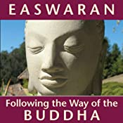 Following the Way of the Buddha | [Eknath Easwaran]