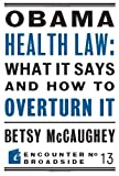 img - for Obama Health Law: What It Says and How to Overturn It (Encounter Broadsides) book / textbook / text book