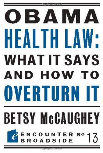 Obama Health Law: What It Says and How to Overturn It ...