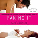 Faking It (       UNABRIDGED) by Cora Carmack Narrated by Emma Galvin, Dan Bittner