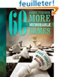 Bobby Fischer 60 More Memorable Games