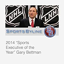 Today's Hockey Characters: Gary Bettman Interview  by Ron Barr Narrated by Ron Barr, Gary Bettman