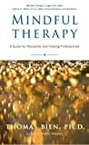 img - for Mindful Therapy: The Healing Art of True Presence and Deep Listening (Paperback) - Common book / textbook / text book